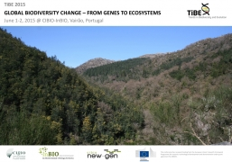 TiBE 2015 | GLOBAL BIODIVERSITY CHANGE - FROM GENES TO ECOSYSTEMS